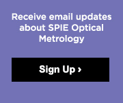 Receive email updates about SPIE Optical Metrology