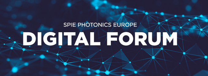 SPIE Photonics Europe Digital Forum 2020