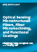 Optical Sensing: Microstructured Fibers, Fiber Micromachining, and Functional Coatings