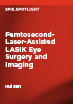 Femtosecond-Laser-Assisted LASIK Eye Surgery and Imaging