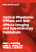 Optical Phantoms: Diffuse and Sub-diffuse Imaging and Spectroscopy Validation