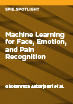 Machine Learning for Face, Emotion, and Pain Recognition