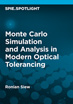 Monte Carlo Simulation and Analysis in Modern Optical Tolerancing
